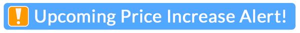 Price Increase Alert