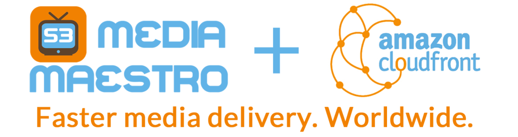 S3 Media Maestro and CloudFront
