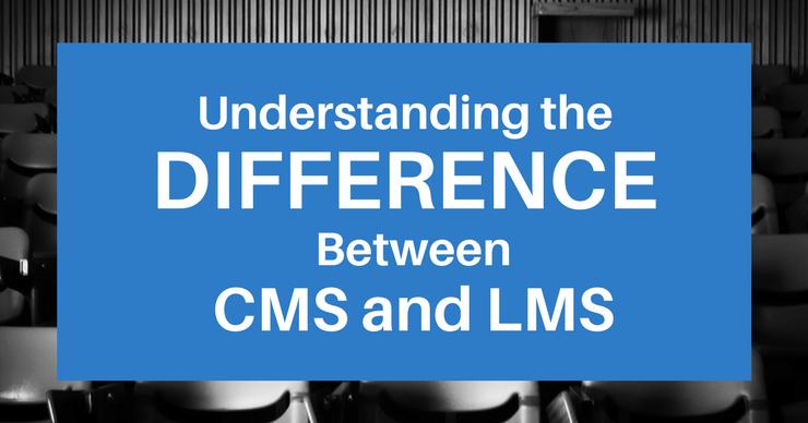 Content Management System (CMS) vs  Learning Management System (LMS