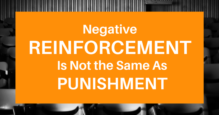 Negative Reinforcement is Not Punishment...Here's Why - Fly Plugins