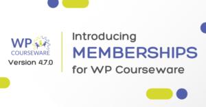 Introducing Memberships for WP Courseware 3